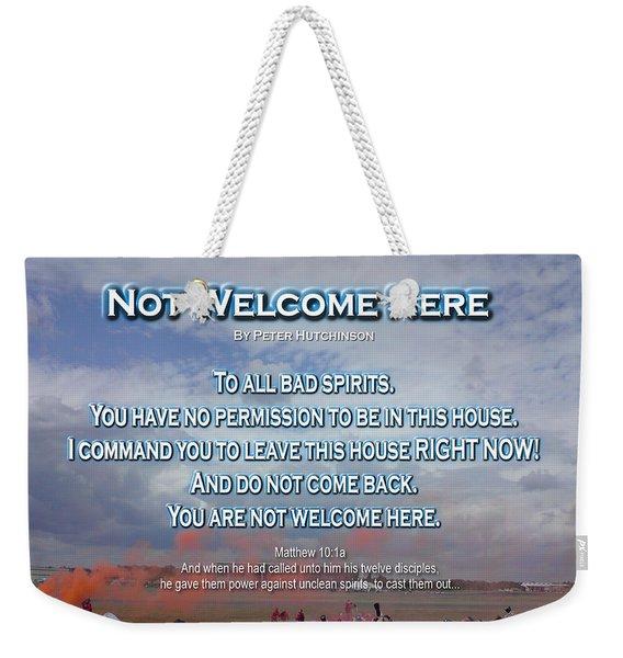 Not Welcome Here Weekender Tote Bag