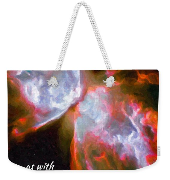 O God, You Are Wrapped In Light Weekender Tote Bag