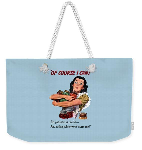 Of Course I Can -- Ww2 Propaganda Weekender Tote Bag