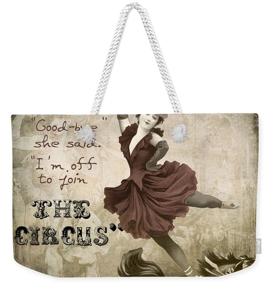 Off To Join The Circus Weekender Tote Bag