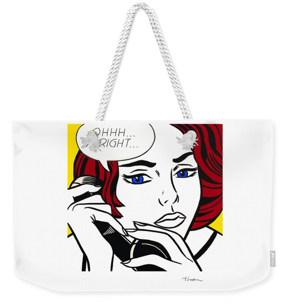 Ohhh...alright  Weekender Tote Bag