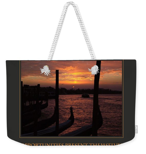 Opportunities Present Themselves With Every New Day Weekender Tote Bag