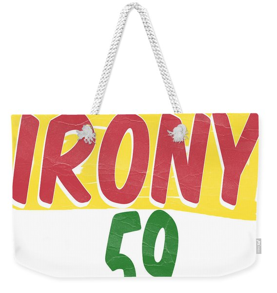 Organic Irony Weekender Tote Bag