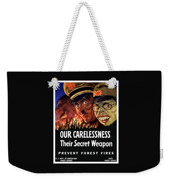 Our Carelessness - Their Secret Weapon Weekender Tote Bag