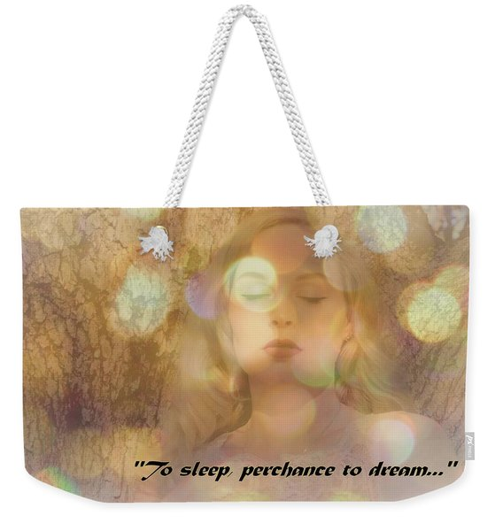 Perchance To Dream... Weekender Tote Bag