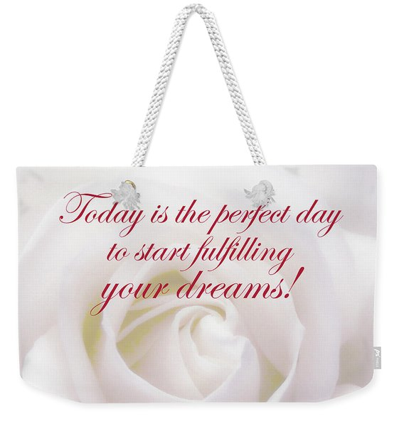 Perfect Day For Fulfilling Your Dreams Weekender Tote Bag