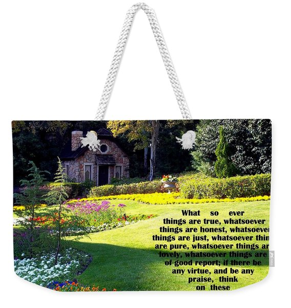 Weekender Tote Bag featuring the photograph Philippians 4-8 The  Cottage House by Cynthia Amaral