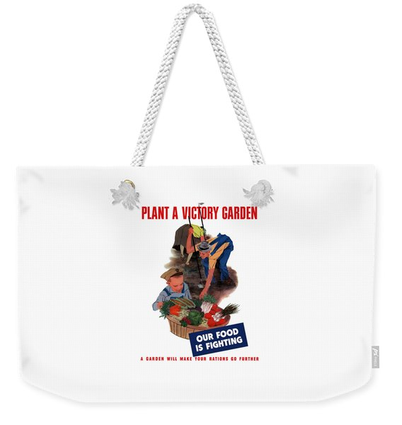Plant A Victory Garden  Weekender Tote Bag