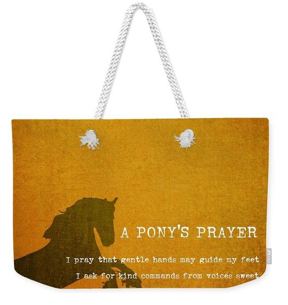 Pony Prayer Weekender Tote Bag