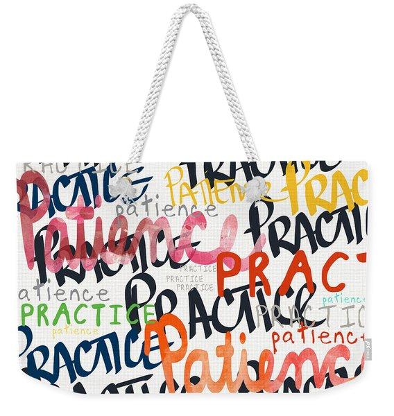 Practice Patience- Art By Linda Woods Weekender Tote Bag