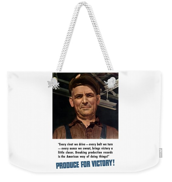 Produce For Victory Weekender Tote Bag