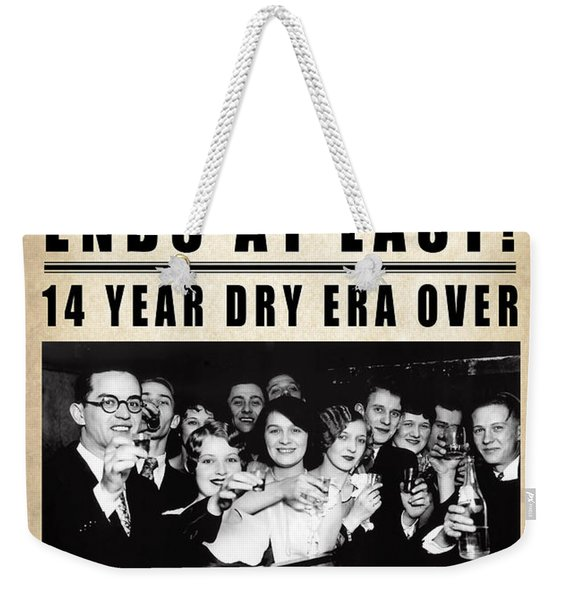 Prohibition Ends At Last  1933 Weekender Tote Bag