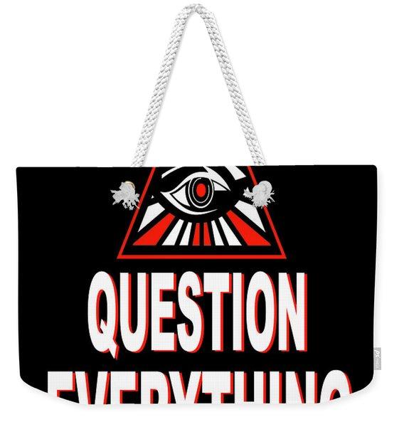 Question Everything Weekender Tote Bag