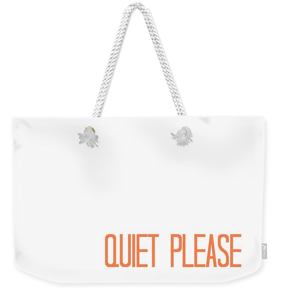 Quiet Please Weekender Tote Bag