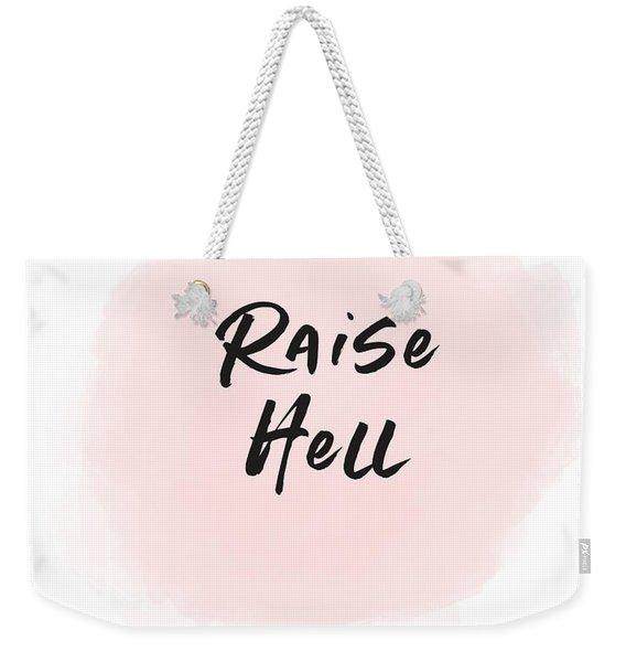 Raise Hell- Art By Linda Woods Weekender Tote Bag