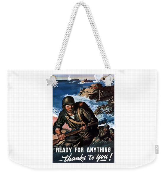 Ready For Anything - Thanks To You Weekender Tote Bag