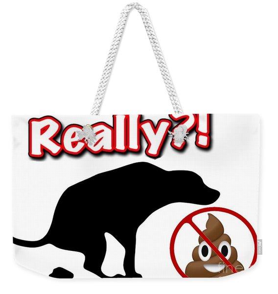 Really No Poop Weekender Tote Bag