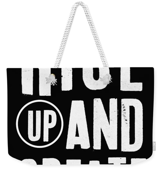 Rise Up And Create- Art By Linda Woods Weekender Tote Bag