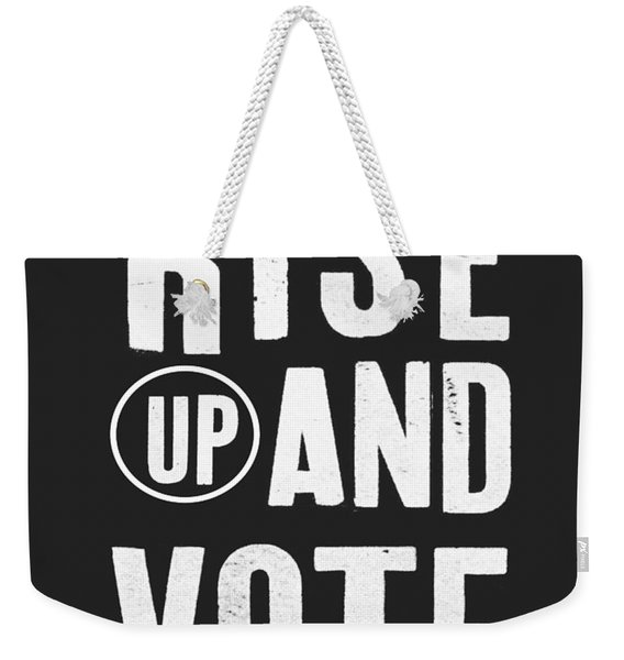 Rise Up And Vote Black And White- Art By Linda Woods Weekender Tote Bag