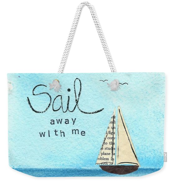 Sail Away With Me Weekender Tote Bag