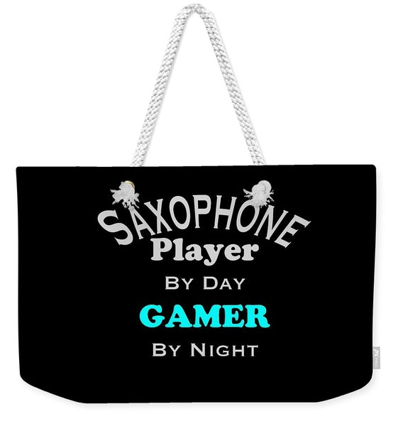 Saxophone Player By Day Gamer By Night 5623.02 Weekender Tote Bag