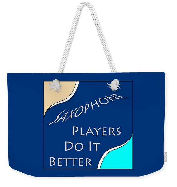 Saxophone Players Do It Better 5643.02 Weekender Tote Bag