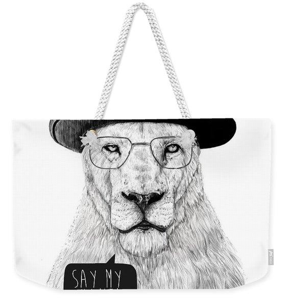 Say My Name Weekender Tote Bag