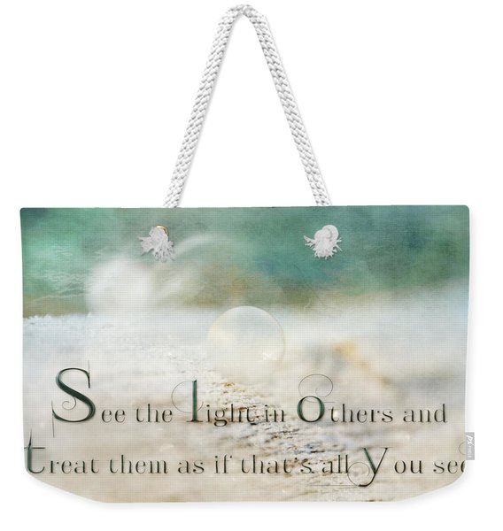 See The Light In Others Weekender Tote Bag