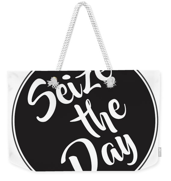 Seize The Day - Carpe Diem Weekender Tote Bag