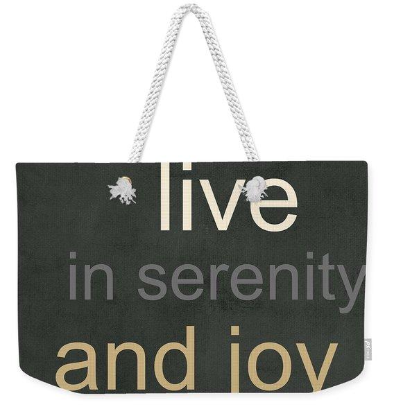 Serenity And Joy Weekender Tote Bag