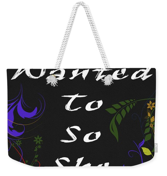 She Wanted To So She Did Weekender Tote Bag