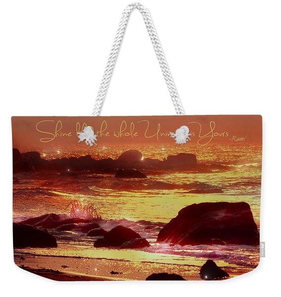 Shine Like The Universe  Weekender Tote Bag