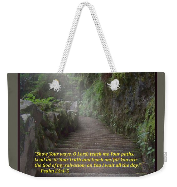 Show Me Your Ways, O Lord Weekender Tote Bag