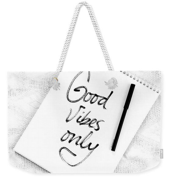 Good Vibes Only Weekender Tote Bag