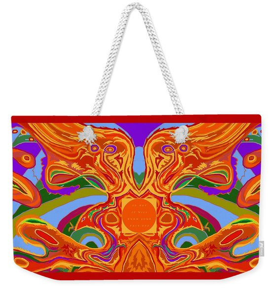 So Hot It Will Burn Your Face Off Art And Text Weekender Tote Bag