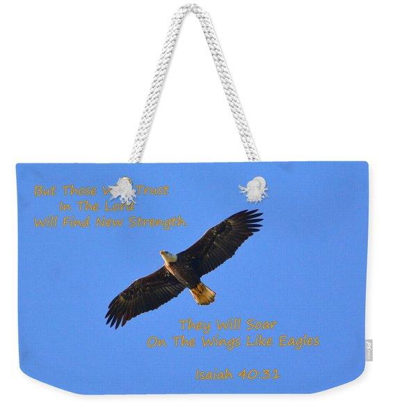 Soar On The Wings Like Eagles Isaiah 40 31  Weekender Tote Bag