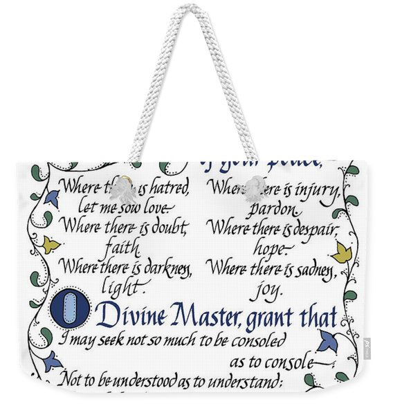 St Francis Prayer   Lord Make Me An Instrument Of Your Peace Weekender Tote Bag