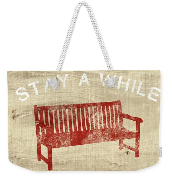 Stay A While- Art By Linda Woods Weekender Tote Bag