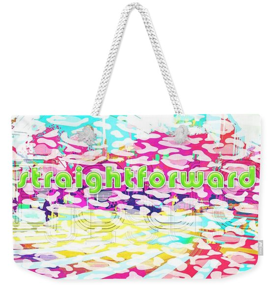 Straightforward Weekender Tote Bag