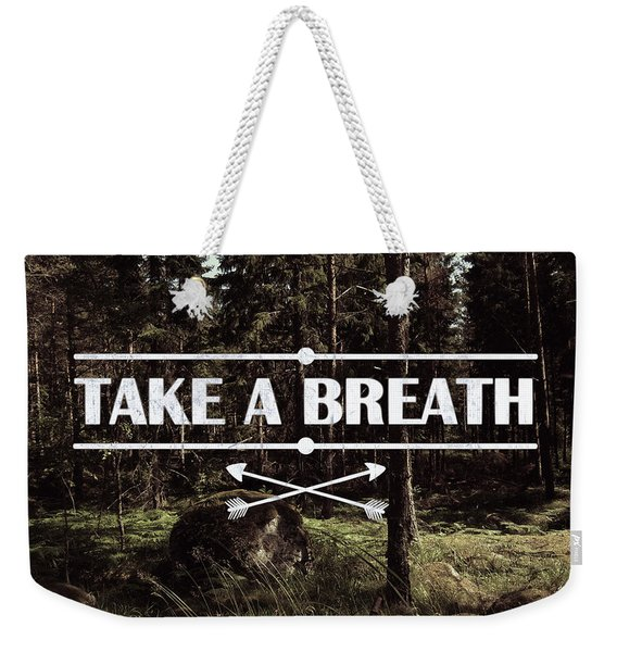 Take A Breath Weekender Tote Bag