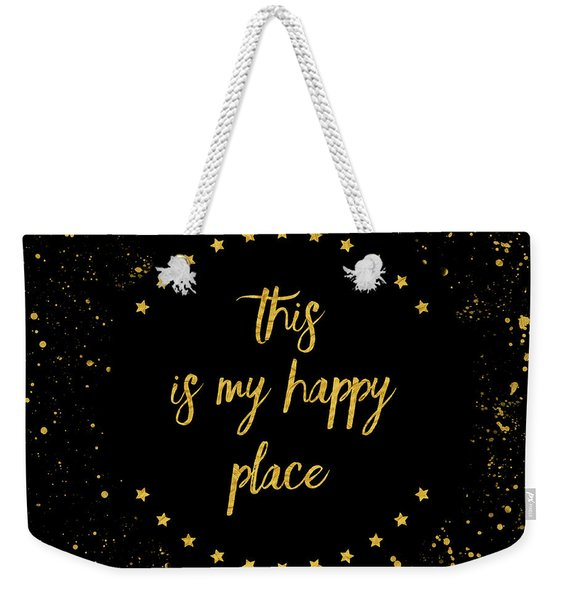 Text Art This Is My Happy Place I - Black With Stars And Splashes Weekender Tote Bag