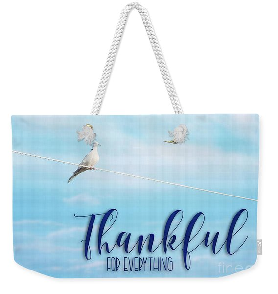 Thankful For Everything Weekender Tote Bag