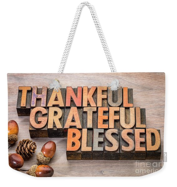 thankful, grateful, blessed - Thanksgiving theme Weekender Tote Bag