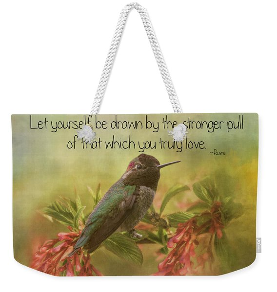 That Which You Truly Love Weekender Tote Bag
