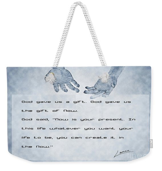 The Gift Of Now Weekender Tote Bag