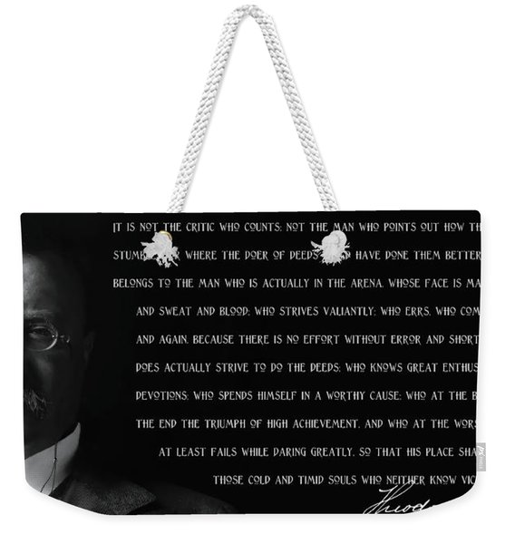 The Man In The Arena - Teddy Roosevelt 1910 Weekender Tote Bag