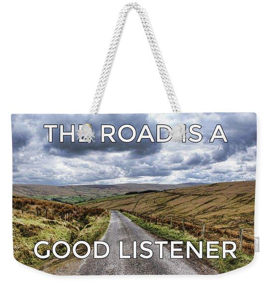 The Road Is A Good Listener Weekender Tote Bag
