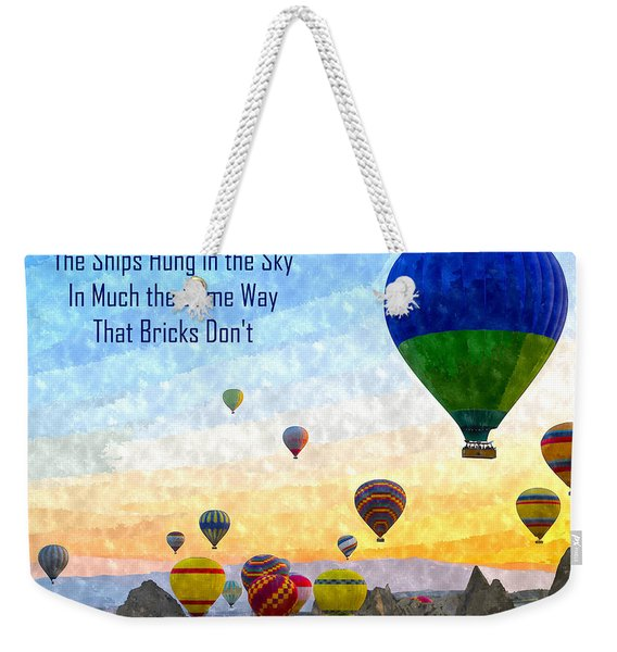 The Ships Hung In The Sky Weekender Tote Bag