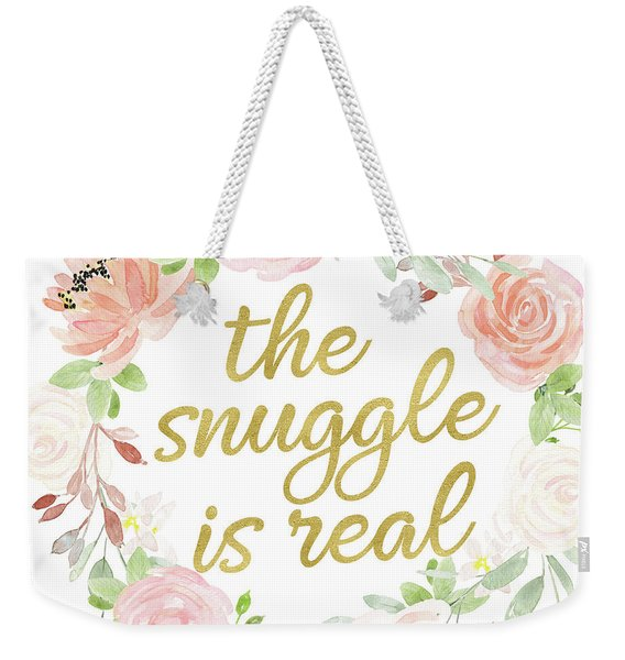 The Snuggle Is Real Wall Art Baby Girl  Nursery Pillow Boho Blush Gold Weekender Tote Bag