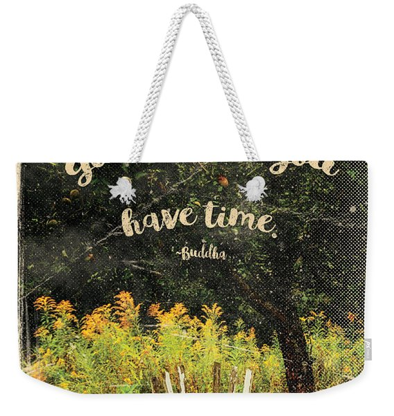 The Trouble Is You Think You Have Time Buddha Quote Weekender Tote Bag